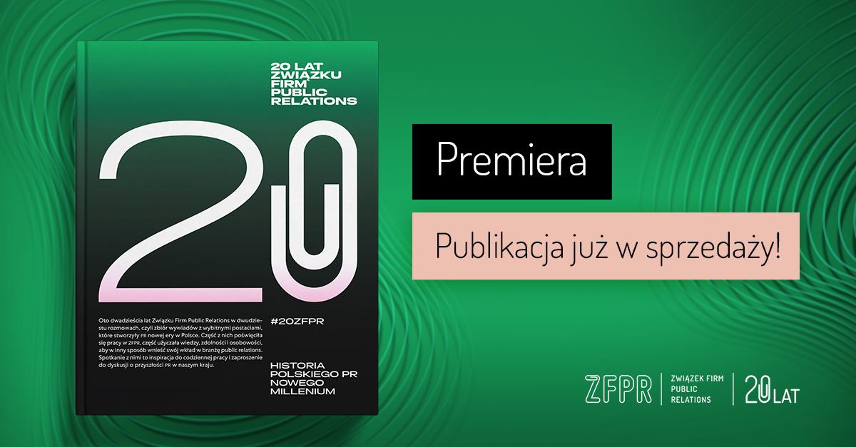 """""""20 lat Związku Firm Public Relations. Historia polskiego PR nowego millenium"""" Premiera książki"""