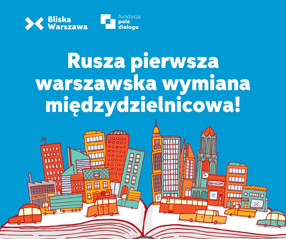 Rusza Warszawska Wymiana Międzydzielnicowa!